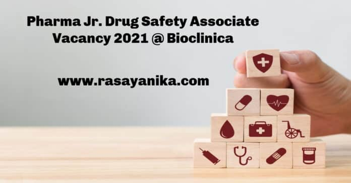 Pharma Jr. Drug Safety Associate Vacancy 2021 @ Bioclinica