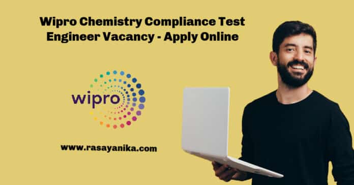 Wipro Chemistry Compliance Test Engineer Vacancy - Apply Online