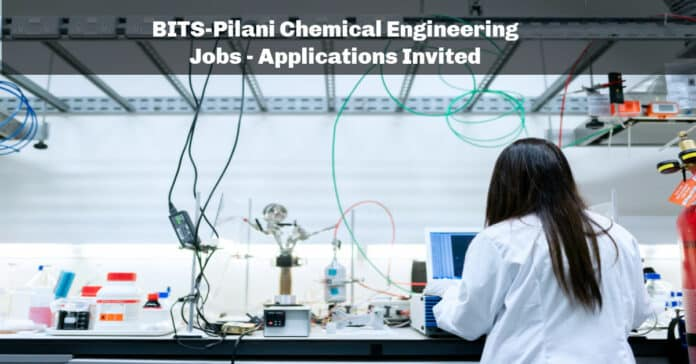 BITS-Pilani Chemical Engineering Jobs - Applications Invited