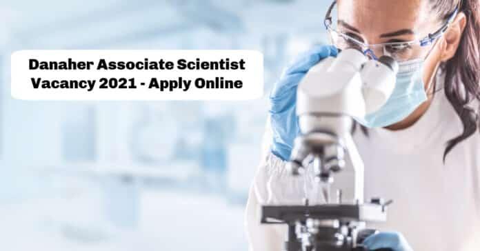 Danaher Associate Scientist Vacancy 2021 - Candidates Apply Online