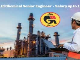 Gail Ltd Chemical Senior Engineer Vacancy - Salary up to 1.8 Lakh