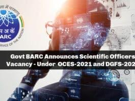 Govt BARC Announces Scientific Officers Vacancy - Under OCES-2021 and DGFS-2021
