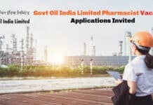 Govt Oil India Limited Contractual Pharmacist Vacancy - Applications Invited