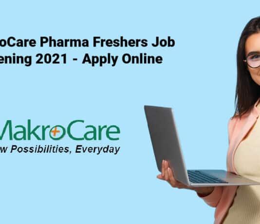 MakroCare Pharma Freshers Job Opening 2021 - Apply Online