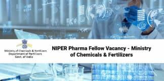 NIPER Pharma Fellow Vacancy - Ministry of Chemicals & Fertilizers