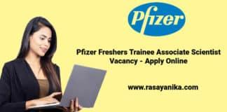 Pfizer Freshers Trainee Associate Scientist Vacancy - Apply Online