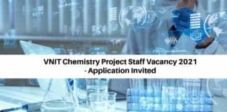 VNIT Chemistry Project Staff Vacancy 2021 - Application Invited