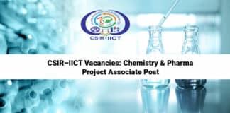 CSIR–IICT Vacancies: Chemistry & Pharma Project Associate Post