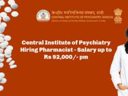 Central Institute of Psychiatry Hiring Pharmacist - Salary up to Rs 92,000/- pm