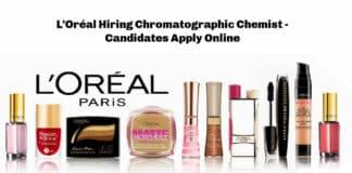 L'Oréal Hiring Chromatographic Chemist - Candidates Apply Online