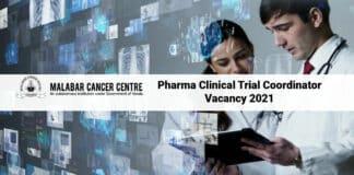 Malabar Cancer Centre Pharma Clinical Trial Coordinator Vacancy 2021