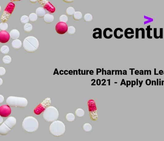 Accenture Pharma Team Lead Vacancy 2021 - Apply Online