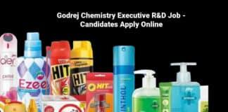 Godrej Chemistry Executive R&D Job - Candidates Apply Online