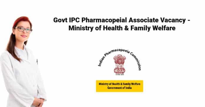 Govt IPC Pharmacopeial Associate Vacancy - Ministry of Health & Family Welfare