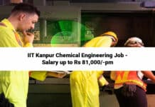 IIT Kanpur Chemical Engineering Job - Salary up to Rs 81,000/-pm