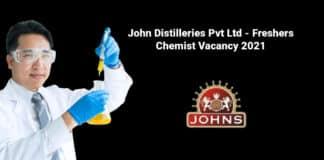 John Distilleries Pvt Ltd - Freshers Chemist Vacancy 2021