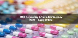 MSD Regulatory Affairs Job Vacancy 2021 - Apply Online