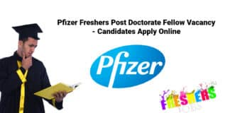 Pfizer Freshers Post Doctorate Fellow Vacancy - Candidates Apply Online