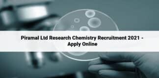 Piramal Ltd Research Chemistry Recruitment 2021 - Apply Online