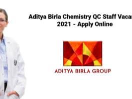 Aditya Birla Chemistry QC Staff Vacancy 2021 - Apply Online