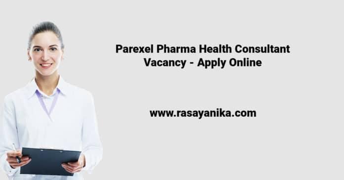 Parexel Pharma Health Consultant Vacancy - Apply Online