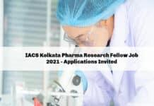 IACS Kolkata Pharma Research Fellow Job 2021 - Applications Invited