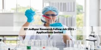 IIT Jodhpur Research Fellow Job 2021 - Applications Invited