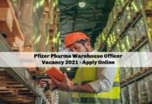 Pfizer Pharma Warehouse Officer Vacancy 2021 - Apply Online