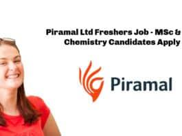 Piramal Ltd Freshers Job - MSc & PhD Chemistry Candidates Apply