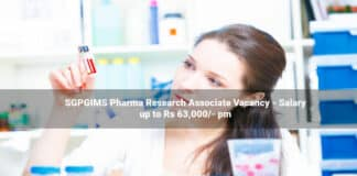 SGPGIMS Pharma Research Associate Vacancy - Salary up to Rs 63,000/- pm
